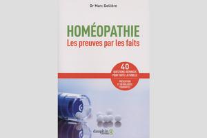Homéopathie, les preuves par les faits, du Dr Marc Dellière