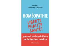 Homéopathie : liberté, égalité, santé ! de Valérie Lorentz-Poinsot.