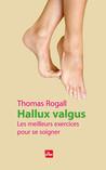 Hallux Valgus, les meilleurs exercices pour se soigner, Thomas Rogall (ed. La plage)
