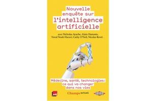 Nouvelle enquête sur l'intelligence artificielle, ouvrage collectif, éd. Flammarion, coll. Champs actuel.
