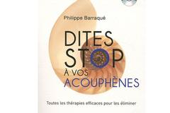 Dites stop à vos acouphènes, de Philippe Barraqué (ed. Guy Trédaniel)