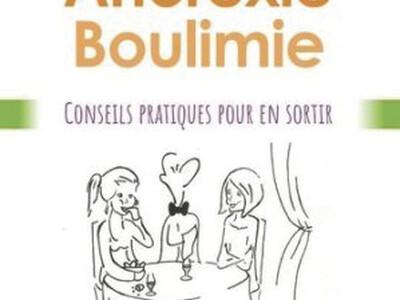 Anorexie, boulimie, conseils pratiques pour mieux vivre, de Corinne Dubel et Pascale Zrihen, éd. du Dauphin.