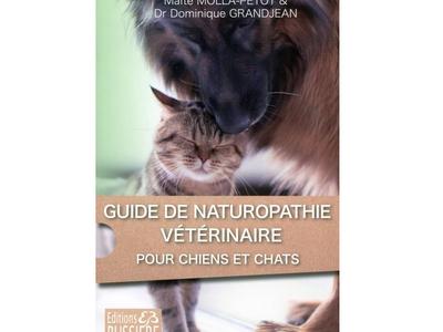 Guide de naturopathie vétérinaire pour chiens et chats, par Dominique Grandjean et Maïté Molla-Petot