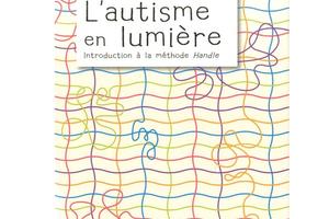 L'autisme en lumière de Judith Bluestone (éd Le souffle d'or)