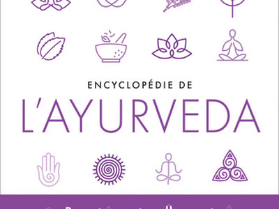 Encyclopédie de l'ayurvéda, de François Gautier éd. Flammarion.