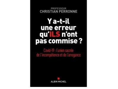Pr Christian Perronne - Y a-t-il une erreur qu'ils n'ont pas commises ?