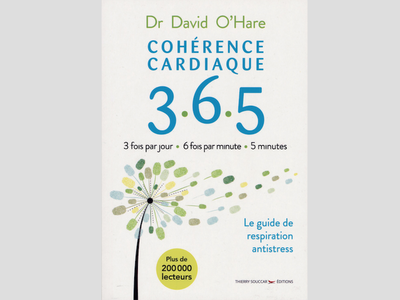 Cohérence cardiaque 3.6.5., du Dr David O'Hare
