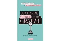 Le charme secret de notre graisse,  du Pr Liesbeth von Rossum et du Dr Mariëtte Boon, éd. Actes Sud.