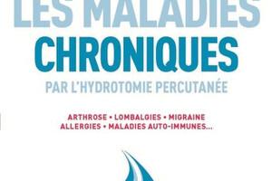 Vaincre les maladies chroniques par l'hydrotomie percutanée, du Dr Bernard Guez, éd Dauphin.