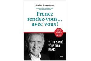 Prenez rendez-vous… avec vous ! Dr Alain Ducardonnet,  éd. du Cherche-Midi.