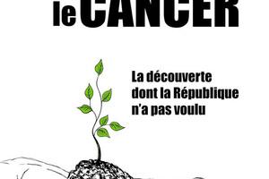 Gagner la lutte contre le cancer, la découverte dont la République n'a pas voulu, de Sylvie Beljanski