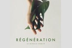 Régénération - Le miracle oublié, d'Alex Ferrini