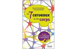 Les 7 cerveaux de notre corps, de Bernard Darraillans et François Bonnal (éd. Dangles)