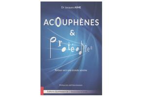 Acouphènes et protéodies, du Dr Jacques Aime, éd. Quintessence