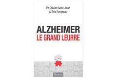 Alzheimer: le grand leurre, du Pr Olivier Saint-Jean et Éric Favereau