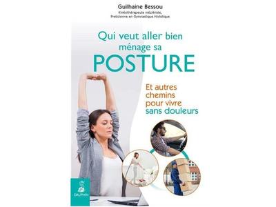 Qui veut aller bien ménage sa posture, Guilhaine Bessou