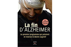 La fin d'Alzheimer, du Dr Dale Bredesen