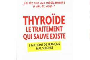 Thyroïde, le traitement qui sauve existe, Caroline Lepage