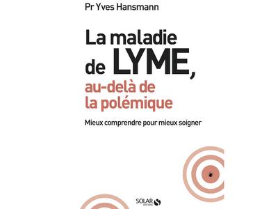 La maladie de Lyme, au-delà de la polémique du Pr Yves Hansmann