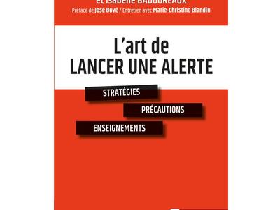 L'art de lancer une alerte de Roger Lenglet et Isabelle Badoureaux