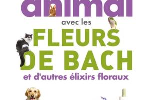 Prendre soin de son animal avec les fleurs de Bach…, par le Dr B. Navarre-Colin et G. Bertruc