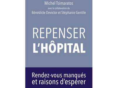 Repenser l'hôpital, de Michel Tsimaratos