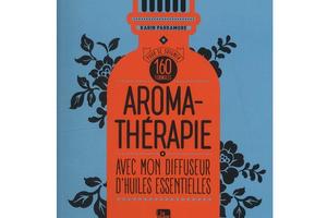 Aromathérapie avec mon diffuseur d'huiles essentielles, de Karin Parramore