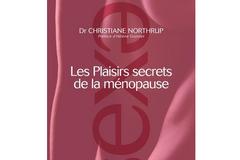 Les plaisirs secrets de la ménopause, du Dr Ch. Northrup