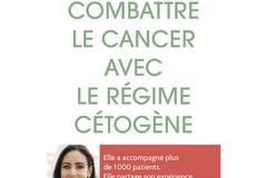 Combattre le cancer avec le régime cétogène, de Magali Walkowicz