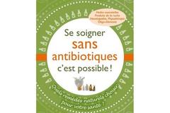 Se soigner sans antibiotiques, c'est possible!, de Florence Raynaud