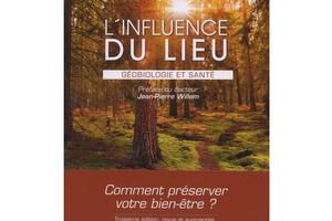 L'influence du lieu - Géobiologie et santé, de Joseph Birckner