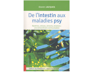 De l'intestin aux maladies psy (Dimitri Jacques)