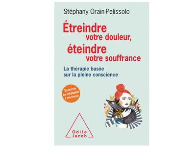 Étreindre votre douleur, éteindre votre souffrance, de Stephany Orain-Pelissolo
