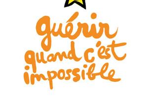 Guérir quand c'est impossible, d'Antoine Sénanque