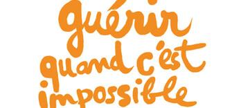 Guérir quand c'est impossible, d'Antoine Senanque (éd. Marabout) - Alternative Santé