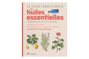 Le guide Terre Vivante des huiles essentielles, du Dr F. Couic Marinier