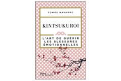 Kintsukuroï, l'art de guérir les blessures émotionnelles, de Tomas Navarro