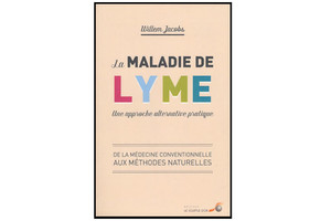 La maladie de Lyme, une approche alternative pratique  de Willem Jacobs