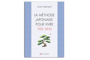 LA MÉTHODE JAPONAISE POUR VIVRE CENT ANS