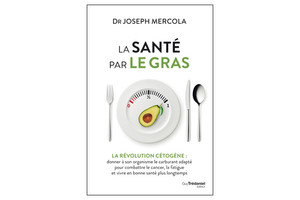 La Santé par le gras, du Dr Joseph Mercola