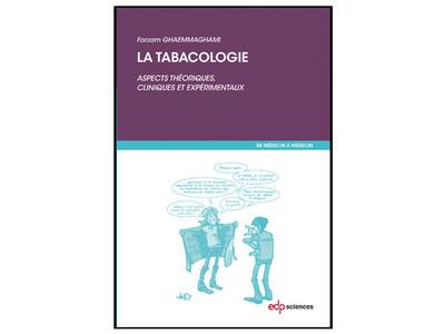 La Tabacologie. Aspects théoriques, cliniques, et expérimentaux, de Farzam Ghaemmaghami, éd. EDP Sciences