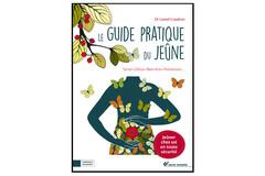 Le Guide pratique du jeûne, du Dr Lionel Coudron, éd. Terre Vivante