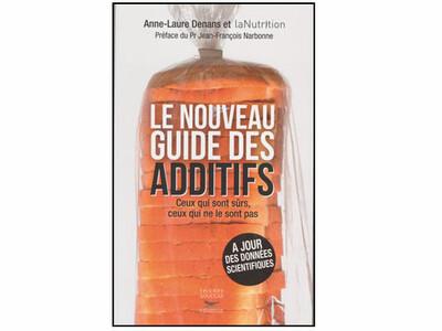 Le nouveau guide des additifs alimentaires
