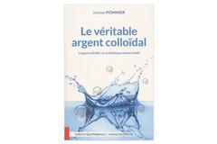 Le Véritable Argent colloïdal, de Justine Pommier, éd. Quintessence