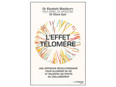 L'Effet télomère, des Drs Elizabeth Blackburn et Elissa Epel