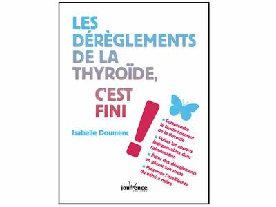 Les dérèglements de la thyroïde c'est fini