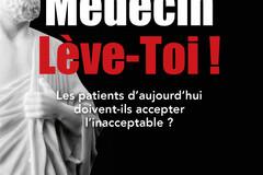 Médecin, lèvre-toi ! du Dr Philippe Baudon