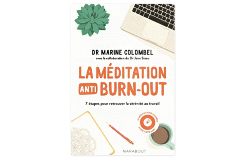 La méditation anti burn-out, de Dr Marine Colombel
