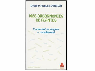 Plus d'une centaine d'affections courantes trouvent une réponse dans les prescriptions du Dr Jacques Labescat