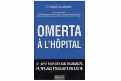 Omerta à l'hôpital, du Dr Valérie Auslender